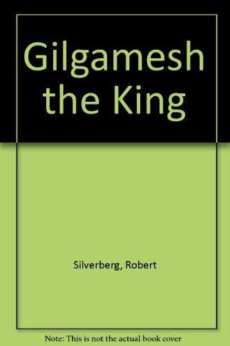 9780575036086: Gilgamesh the King