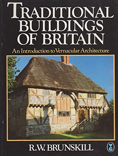 Traditional Buildings of Britain: An Introduction to Vernacular Architecture