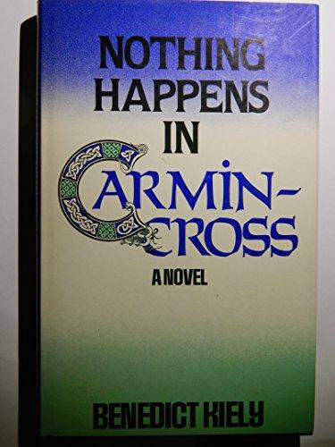 Nothing Happens in Carmincross: Kiely, Benedict
