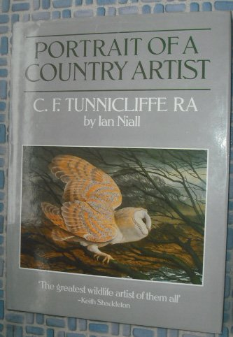 Portrait of a Country Artist: C.F. Tunnicliffe,: Niall, Ian
