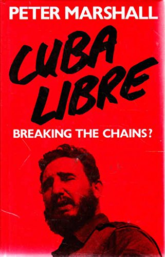 9780575037007: Cuba Libre!: Breaking the Chains?