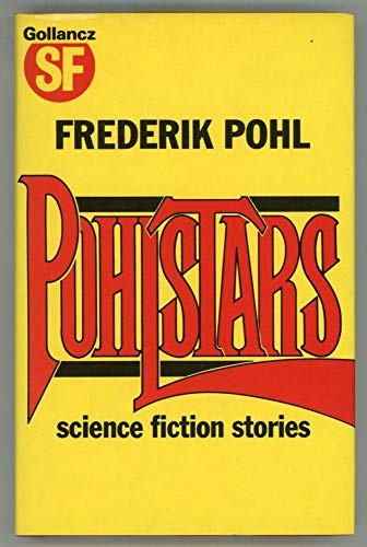 9780575037182: Pohlstars: Science Fiction Stories