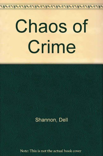 CHAOS OF CRIME.