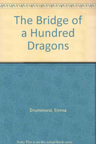 9780575038035: The Bridge of a Hundred Dragons