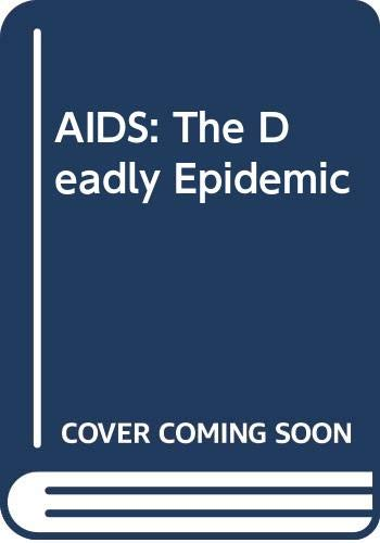 9780575038363: AIDS: The Deadly Epidemic