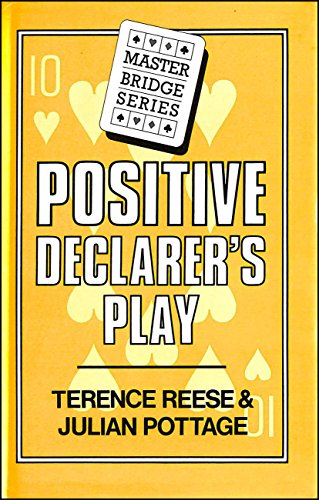 Positive Declarer's Play (Master Bridge Series) (9780575038387) by Reese, Terence; Pottage, Julian
