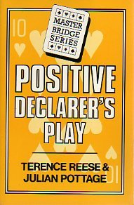 Positive declarer's play (Master bridge series) (9780575038394) by Terence Reese