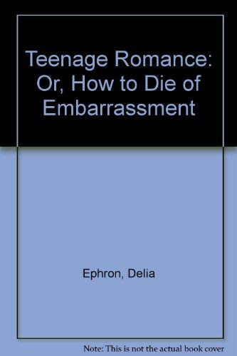 9780575038691: Teenage Romance: Or, How to Die of Embarrassment