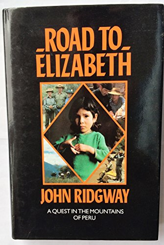 9780575038738: Road to Elizabeth: A Quest in the Mountains of Peru