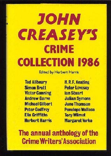 John Creasey's Crime Collection 1986 : the: Herbert Harris editor;