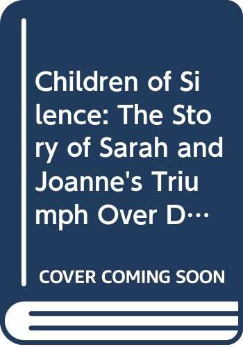 9780575039087: Children of Silence: The Story of Sarah and Joanne's Triumph Over Deafness