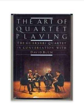 The Art of Quartet Playing: The Guarneri Quartet in Conversation with: BLUM,David