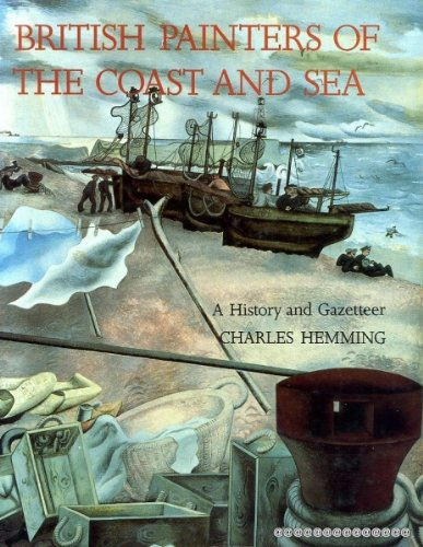 British Painters of the Coast and Sea a History and a Gazeteer