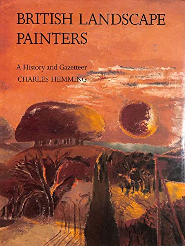 British Landscape Painters: A History and Gazetteer: Hemming, Charles