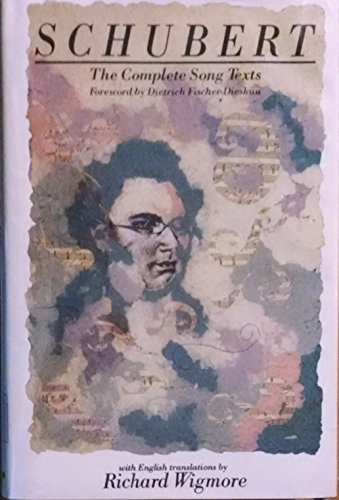 Schubert: The Complete Song Texts.: Richard Wigmore.