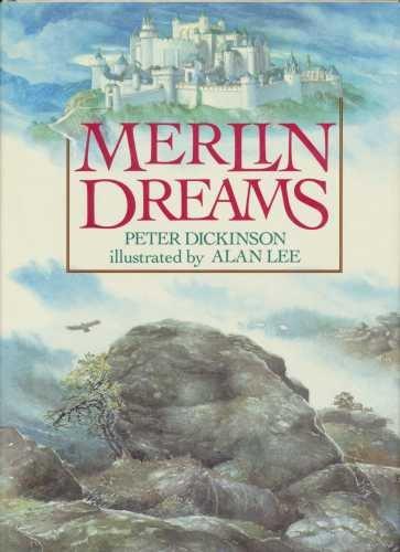 Merlin Dreams: Dickinson, Peter; Illus., Alan Lee