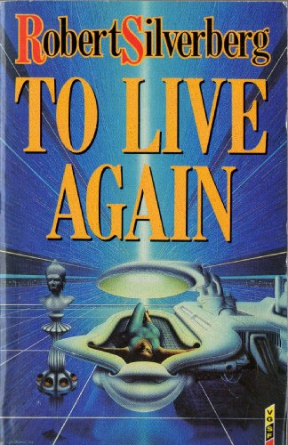 9780575039896: To Live Again