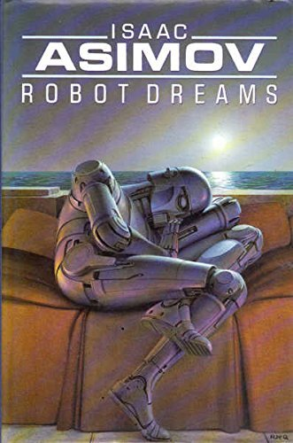 9780575040212: Robot dreams (A Byron Preiss Visual Publications Book)