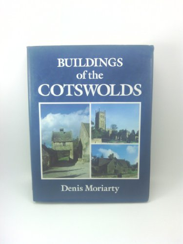 Buildings of the Cotswolds: Moriarty, Denis