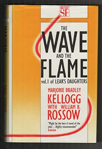 9780575041097: The Wave and the Flame (Lear's daughters)