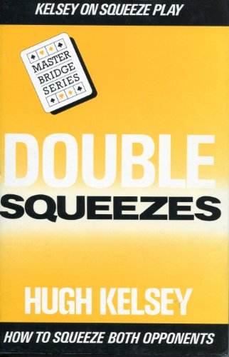 Double Squeezes (Kelsey on Squeeze Play): Kelsey, Hugh