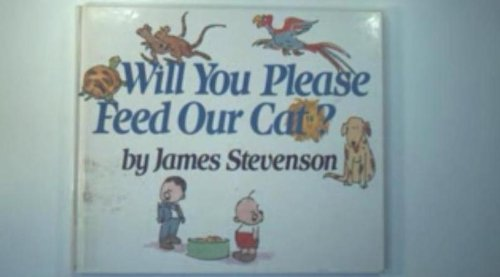 Will You Please Feed Our Cat?: James Stevenson
