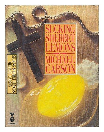 Sucking Sherbet Lemons (SIGNED): Michael Carson