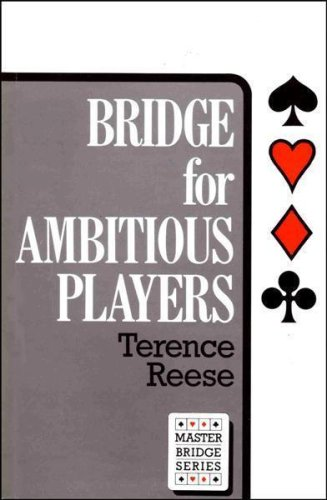 Bridge for Ambitious Players (Master Bridge Series): Reese, Terence