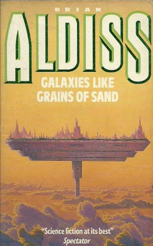 Galaxies Like Grains of Sand: Aldiss, Brian W.