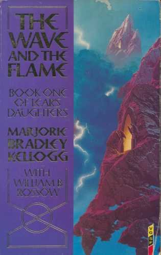 9780575042773: The Wave and the Flame (Lear's daughters)