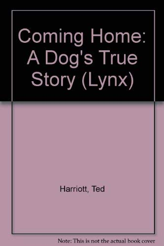 9780575043336: Coming Home: A Dog's True Story (Lynx)
