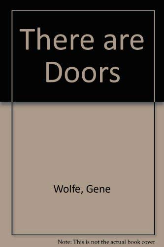 THERE ARE DOORS: Wolfe, Gene.