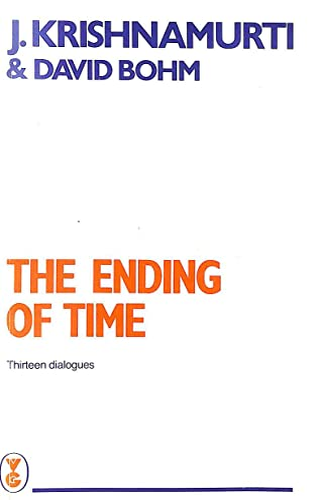 9780575043855: The Ending of Time: 13 Dialogues Between J.Krishnamurti and David Bohm