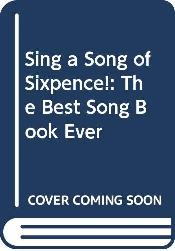 9780575043862: Sing a Song of Sixpence!: The Best Song Book Ever