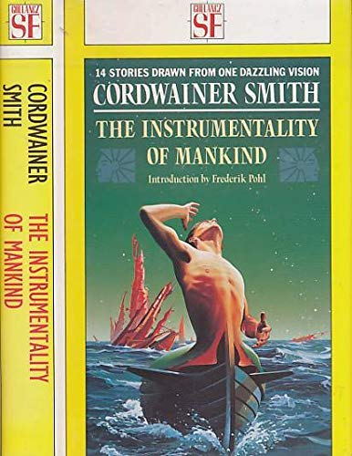 THE INSTRUMENTALITY OF MANKIND: Smith, Cordwainer (pseudonym of Paul M. A. Linebarger)