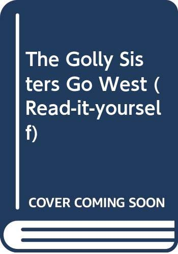 9780575044685: The Golly Sisters Go West (Read-it-yourself)