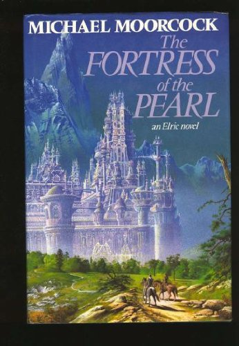 The Fortress of the Pearl: Michael Moorcock
