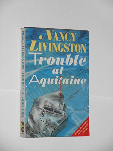 9780575045385: Trouble at Aquitaine