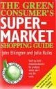 The Green Consumer's Super-Market Shopping Guide