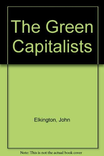The Green Capitalists (0575045833) by Elkington, John; Burke, Tom