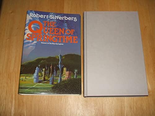 The Queen of Springtime: Silverberg, Robert
