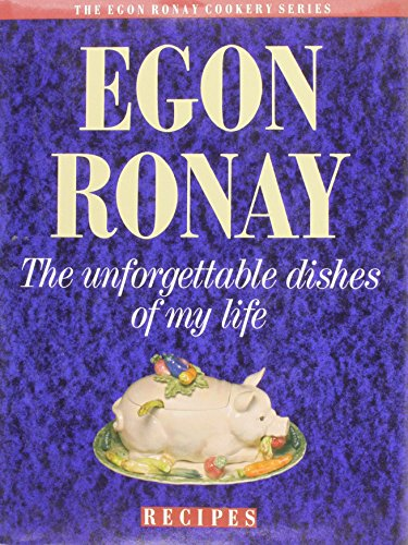 THE UNFORGETTABLE DISHES OF MY LIFE: Ronay, Egon