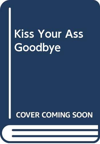 Kiss Your Ass Goodbye: Charles Willeford