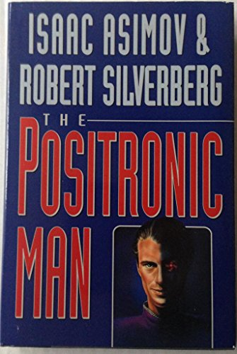 9780575047006: The Positronic Man