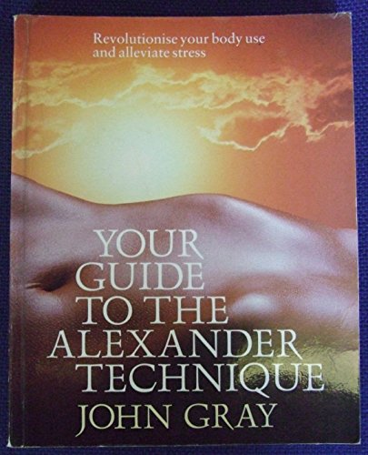 9780575047211: Your Guide to the Alexander Technique