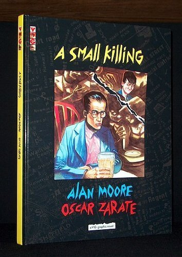 A Small Killing SIGNED COPY: Moore, Alan.