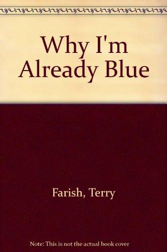 9780575047518: Why I'm Already Blue
