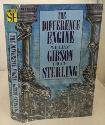 The Difference Engine: Gibson, William and Sterling, Bruce