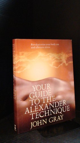 9780575047990: Your Guide to the Alexander Technique