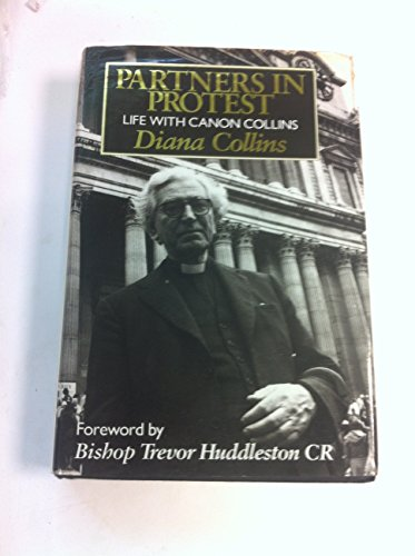 Partners in Protest: Life With Canon Collins: Collins, Diana